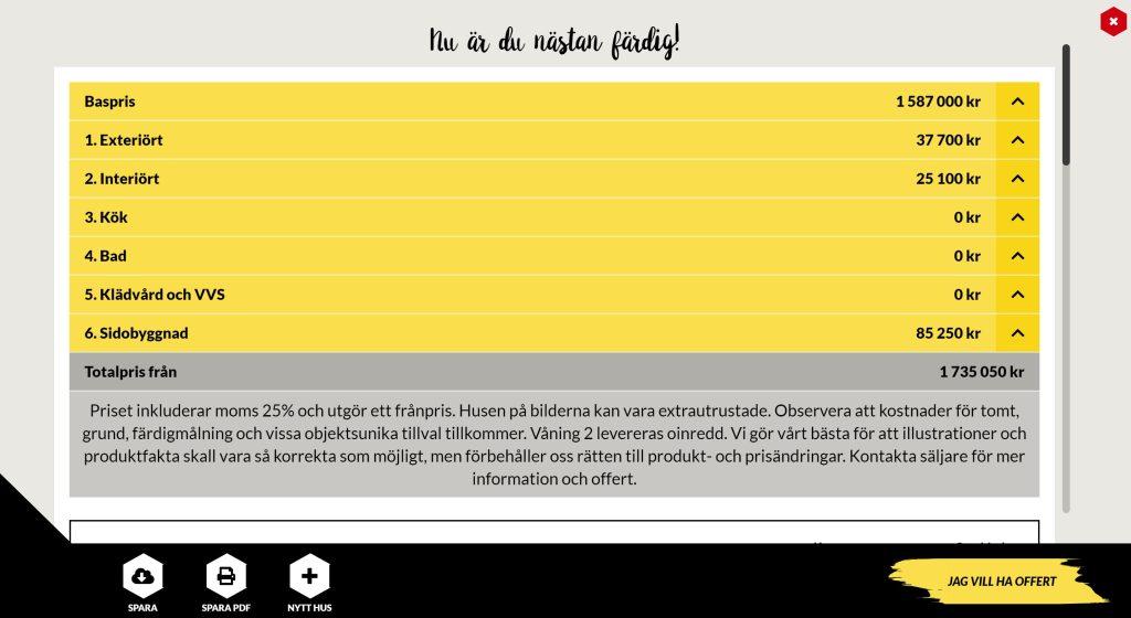 Få en tydlig sammanställning av det totala priset på din Smålandsvilla. Full transparens.